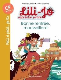 Marine Gérald et Marie Spénale - Lili-Jo, apprentie pirate Tome 1 : Bonne rentrée, moussaillon ! - CP Niveau 2.