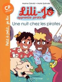 Marine Gérald et Marie Spénale - Lili-Jo, apprentie pirate  : Une nuit chez les pirates - CP Niveau 2.