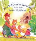 Marine Gosselin - Boucle d'or et les trois ours à lire avec papa et maman.