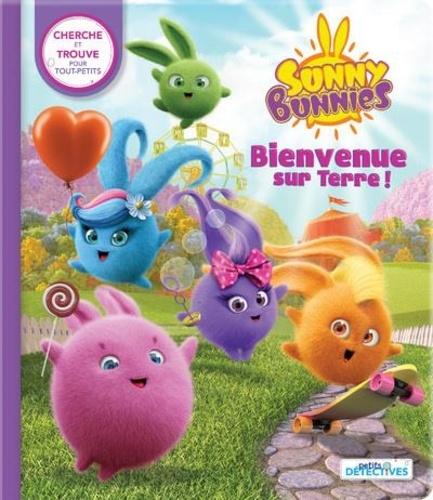 Marine Guion et  Digital Light Studio - Sunny Bunnies  : Bienvenue sur Terre !.