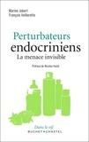 Marine Jobert et François Veillerette - Perturbateurs endocriniens - La menace invisible.