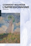 Marine Kisiel - Comment regarder l'impressionnisme.