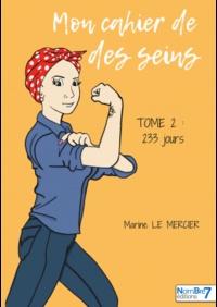 Marine Le Mercier - Mon cahier de des seins Tome 2 : 233 jours.