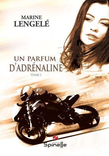 Marine Lengelé - Un parfum d'adrénaline.