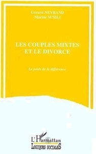Marine M'Sili et Gérard Neyrand - Les couples mixtes et le divorce - Le poids de la différence.