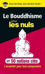 Marine Manouvrier - 50 notions clés sur le bouddhisme pour les nuls.