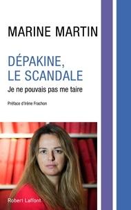 Marine Martin - Dépakine, le scandale - Je ne pouvais pas me taire.