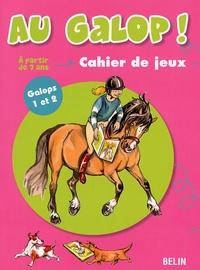 Marine Oussedik - Au galop ! Cahier de jeux - Galops 1 et 2, A partir de 7 ans.
