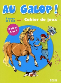 Marine Oussedik - Au galop ! Cahier de jeux - Galops 3 et 4, A partir de 9 ans.