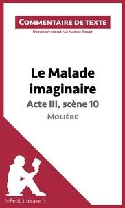 Marine Riguet et  lePetitLittéraire.fr - Le Malade imaginaire de Molière - Acte III, scène 10 - Commentaire de texte.