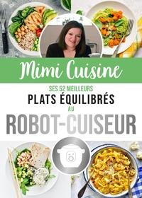 Marine Rolland - Mimi Cuisine - Ses 52 meilleures recettes équilibrées au robot-cuiseur.