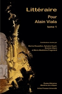 Marine Roussillon et Sylvaine Guyot - Littéraire - Pour Alain Viala - Tome 1.