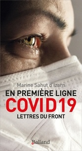 Marine Sahut d'Izarn - En première ligne COVID 19 - Lettres du front.