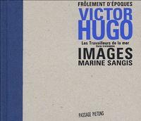 Marine Sangis et Victor Hugo - Les Travailleurs de la mer.