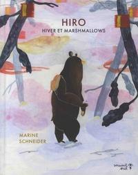 Marine Schneider - Hiro, hiver et marshmallows.