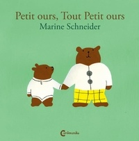 Marine Schneider - Petit ours, tout petit ours.