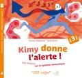 Marine Stefanutti et Anna Griot - Kimy donne l'alerte ! - Une histoire sur le système immunitaire.