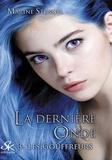 Marine Stengel - La dernière onde Tome 3 : Les Gouffreurs.