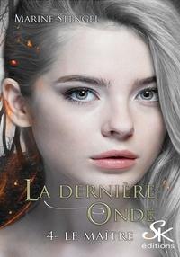 Marine Stengel - La dernière onde Tome 4 : Le Maître.