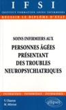 Marinette Mitriot et Véronique Charon - Soins infirmiers aux personnes âgées présentant des troubles neuropsychiatriques - Diplôme d'état, Institut de formation en soins infirmiers.