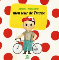 Marini et  Monteany - Mon Tour de France - Edition bilingue français-japonais.
