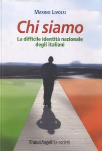 Marino Livolsi - Chi siamo - La difficile identità nazionale degli italiani.