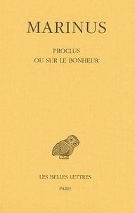 Marinus - Proclus ou sur le bonheur.