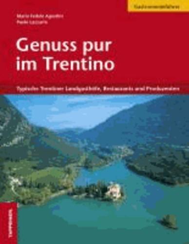 Mario Agostini et Paolo Lazzarin - Genuss pur im Trentino - Typische Trentiner Landgasthöfe, Restaurants und Produzenten.