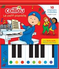 Mario Allard et Eric Sévigny - Caillou le petit pianiste - 10 chansons et mélodies simples à jouer. Avec clavier tactile idéal pour petits doigts.