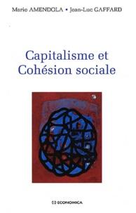 Mario Amendola et Jean-Luc Gaffard - Capitalisme et cohésion sociale.