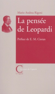 Mario-Andrea Rigoni - La pensée de Leopardi.