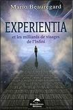 Mario Beauregard - Experientia et les milliards de visages de l'Infini.