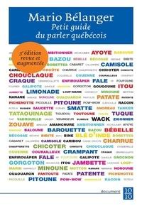 Mario Bélanger - Petit guide du parler québécois - 3e édition revue et augmentée.