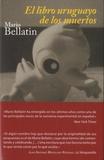 Mario Bellatin - El libro uruguayo de los muertos.