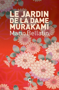 Mario Bellatin - Le jardin de la dame Murakami.