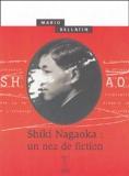Mario Bellatin - Shiki Nagaoka : un nez de fiction.