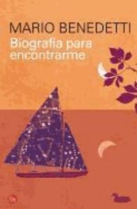 Mario Benedetti - Biografia Para Encontrarme = An Autobiography of Self Discovery.