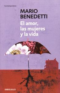Mario Benedetti - El amor, las mujeres, y la vida.