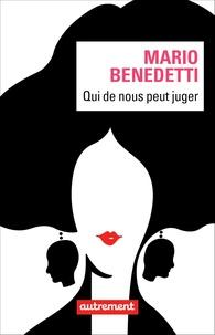 Mario Benedetti - Qui de nous peut juger.