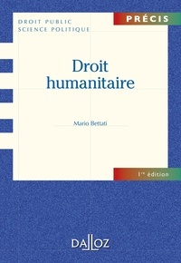 Mario Bettati - Droit humanitaire.