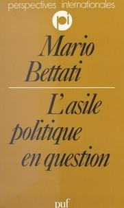 Mario Bettati et Charles Zorgbibe - L'asile politique en question - Un statut pour les réfugiés.