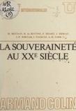 Mario Bettati et Renaud de Bottini - La souveraineté au XXe siècle.