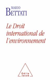 Mario Bettati - Le Droit international de l'environnement.