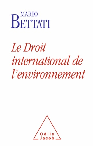 Mario Bettati - Le Droit international de l'environnement.