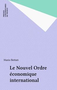 Mario Bettati - Le Nouvel Ordre économique international.