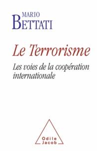 Mario Bettati - Le terrorisme - Les voies de la coopération internationale.