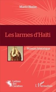 Mario Blaise - Les larmes d'Haïti.