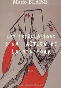Mario Blaise - Les tribulations d'un Haïtien de la diaspora.