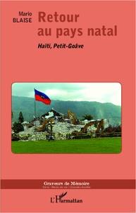 Mario Blaise - Retour au pays natal - Haïti, Petit-Goâve.