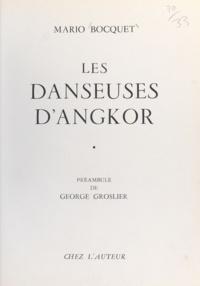 Mario Bocquet et George Groslier - Les danseuses d'Angkor.